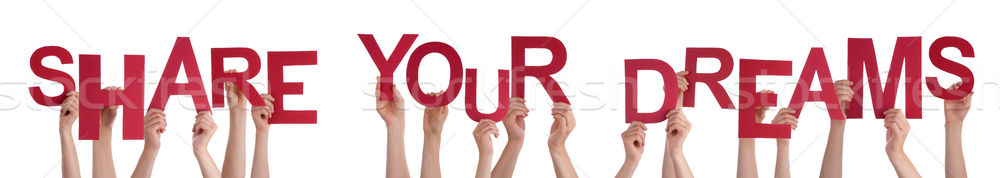 People Hands Holding Red Word Share Your Dreams Stock photo © Nelosa