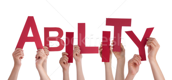 Many People Hands Holding Red Word Ability Stock photo © Nelosa