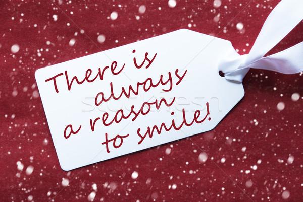 One Label On Red Background, Snowflakes, Quote Always Reason Smile Stock photo © Nelosa
