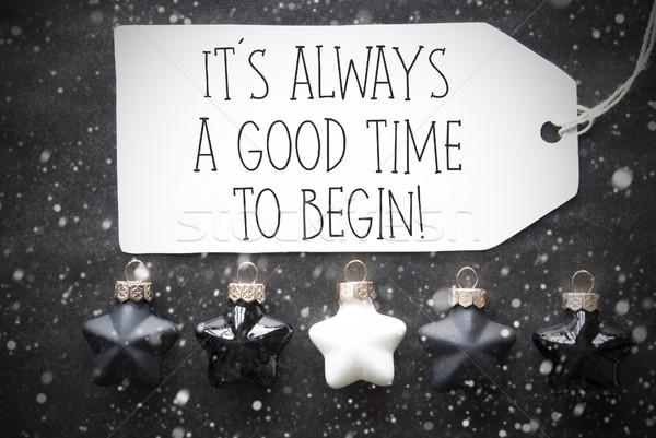 Black Christmas Balls, Snowflakes, Quote Always Good Time To Begin Stock photo © Nelosa