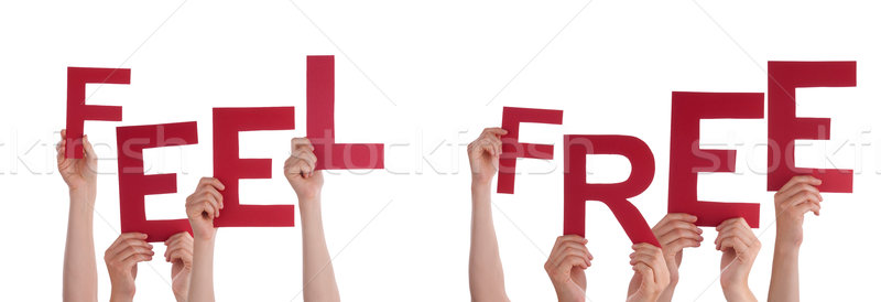 Many People Hands Holding Red Word Feel Free Stock photo © Nelosa