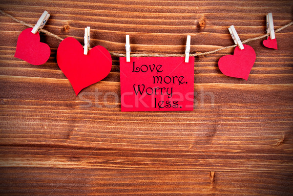 Love More, Worry Less on a Label Stock photo © Nelosa