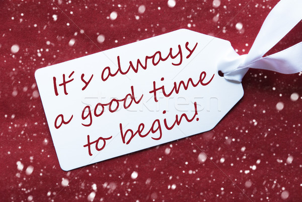 One Label On Red Background, Snowflakes, Quote Always Time Begin Stock photo © Nelosa