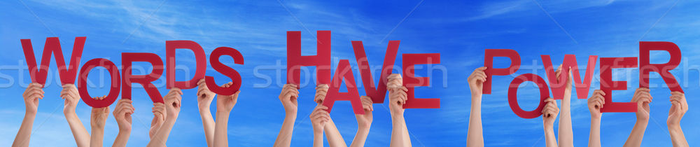 Hands Holding Red Word Words Have Power Blue Sky Stock photo © Nelosa