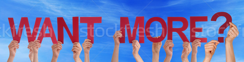People Hands Holding Red Straight Word Want More Blue Sky Stock photo © Nelosa