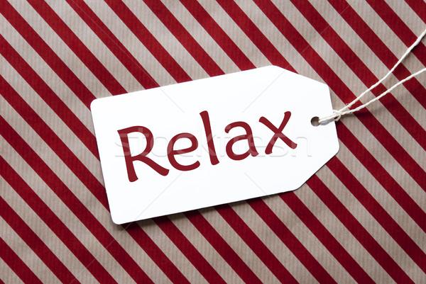 Etiqueta vermelho papel de embrulho texto relaxar um Foto stock © Nelosa