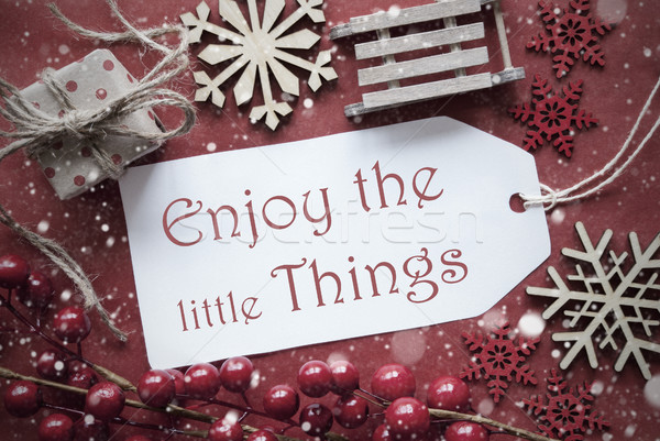Nostalgic Christmas Decoration, Label With Quote Enjoy Little Things Stock photo © Nelosa