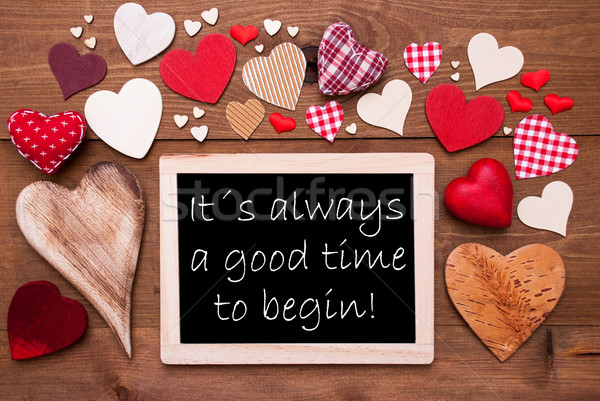 One Chalkbord, Many Red Hearts, Quote Good Time To Begin Stock photo © Nelosa
