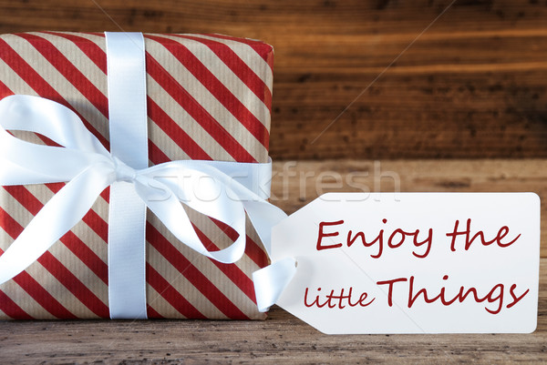 Present With Label, Quote Enjoy The Little Things Stock photo © Nelosa