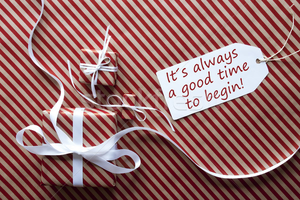 Two Gifts With Label, Quote Always Good Time To Begin Stock photo © Nelosa