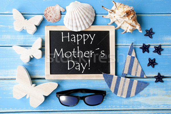 Blackboard With Maritime Decoration And Text Happy Mothers Day Stock photo © Nelosa
