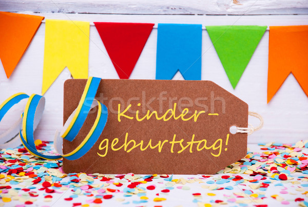Label With Party Decoration, Text Kindergeburtstag Means Childrens Birthday Pary Stock photo © Nelosa