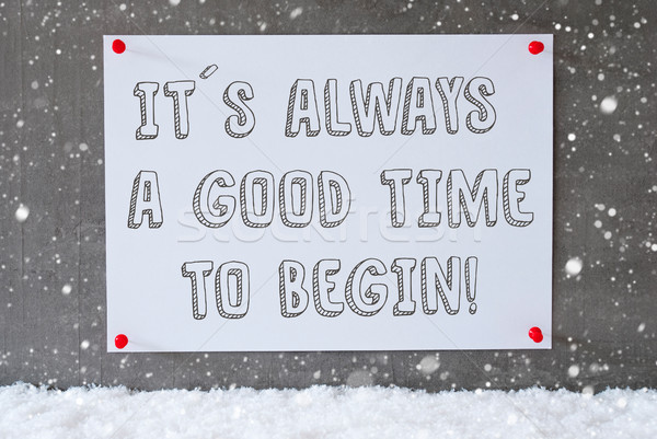 Label On Cement Wall, Snowflakes, Quote Always Time To Begin Stock photo © Nelosa