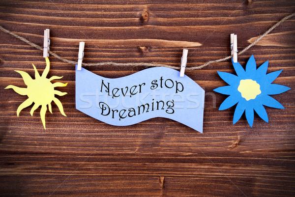 Blue Label With Life Quote Never Stop Dreaming Stock photo © Nelosa