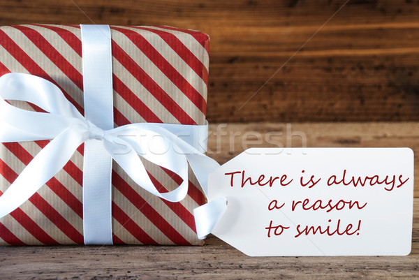 Present With Label, Quote Always Reason To Smile Stock photo © Nelosa