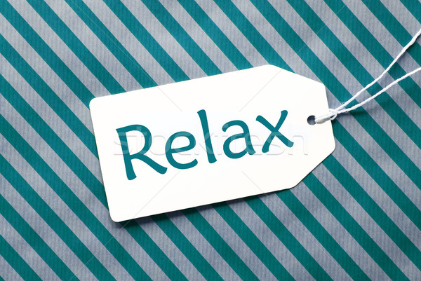 Label On Turquoise Wrapping Paper, Text Relax Stock photo © Nelosa