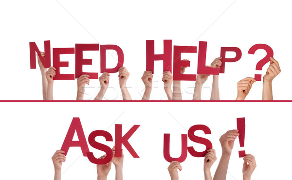 Hands Holding Need Help, Ask Us Stock photo © Nelosa