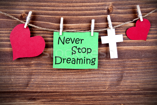 Green Label With Life Quote Never Stop Dreaming Stock photo © Nelosa