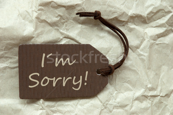 Brown Label With I Am Sorry Paper Background Stock photo © Nelosa