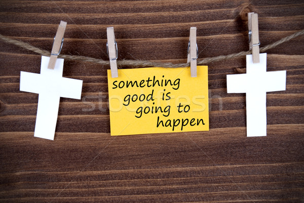 Yellow Label With The Words Something Good Is Going To Happen Stock photo © Nelosa