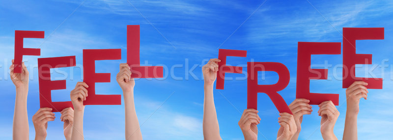 Many People Hands Holding Red Word Feel Free Blue Sky Stock photo © Nelosa