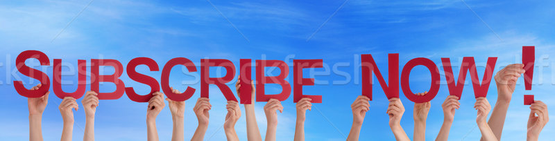 People Holding Subscribe Now in the Sky Stock photo © Nelosa