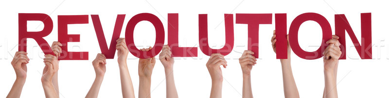People Hands Holding Red Straight Word Revolution Stock photo © Nelosa