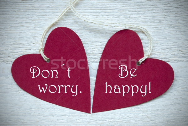 Two Red Hearts With Dont Worry Be Happy Stock photo © Nelosa