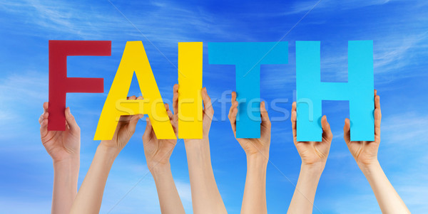 Many People Hands Holding Colorful Straight Word Faith Blue Sky Stock photo © Nelosa