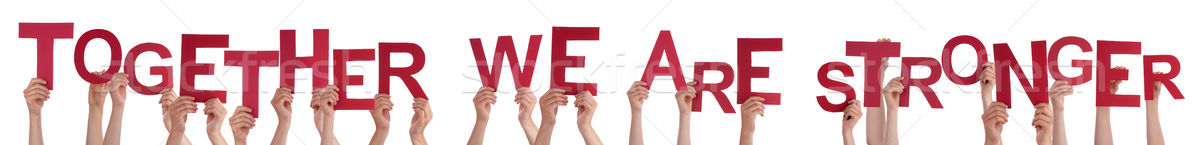 Hands Holding Straight Word Together We Are Stronger Stock photo © Nelosa