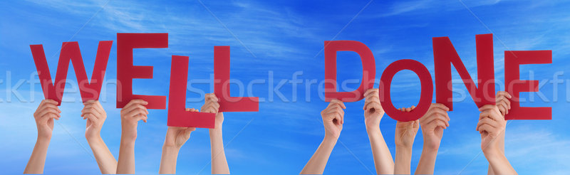 People Hands Holding Red Word Well Done Blue Sky Stock photo © Nelosa