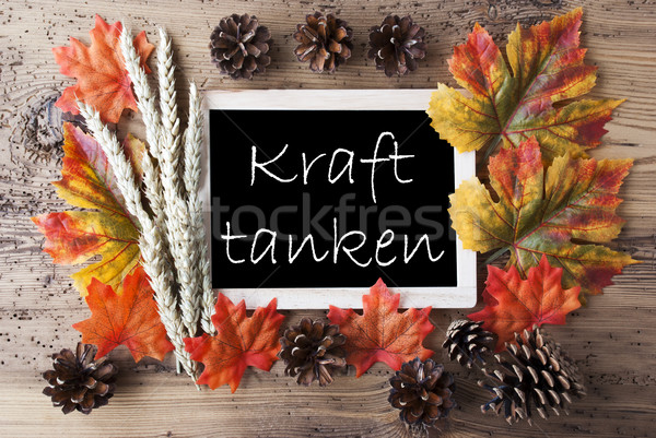 Chalkboard With Autumn Decoration, Kraft Tanken Means Relax Stock photo © Nelosa