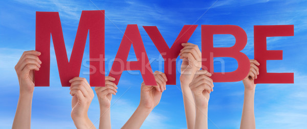 Hands Holding Red Straight Word Maybe Blue Sky Stock photo © Nelosa