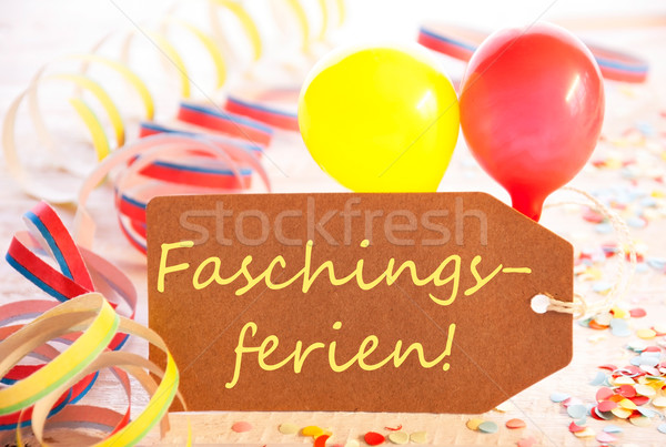 Label, Streamer, Balloon, Yellow Text Faschingsferien Means Carnival Vacation Stock photo © Nelosa