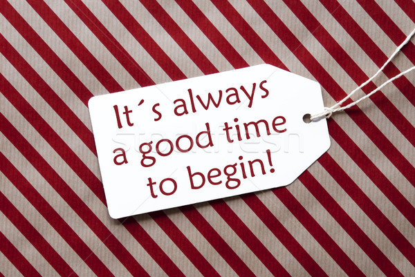 Label On Red Wrapping Paper, Quote Always Time Begin Stock photo © Nelosa