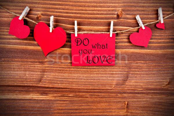 Do what you Love on a Label Stock photo © Nelosa