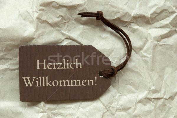 Brown Label Herzlich Willkommen Means Welcome Stock photo © Nelosa
