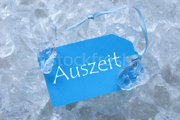 Label On Ice With Auszeit Means Downtime Stock photo © Nelosa