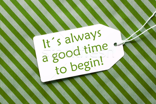Label On Green Wrapping Paper, Quote Always Time Begin Stock photo © Nelosa