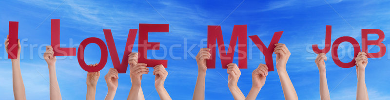 People Hands Holding Word I Love My Job Blue Sky Stock photo © Nelosa