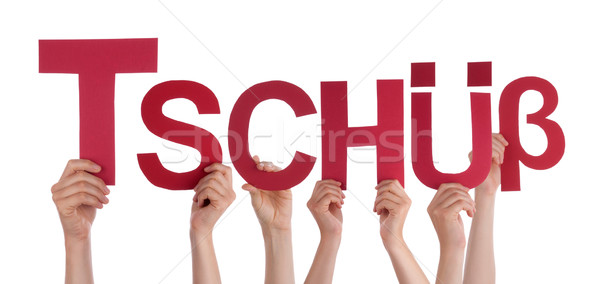 People Holding Straight German Word Tschuess Means Bye Stock photo © Nelosa