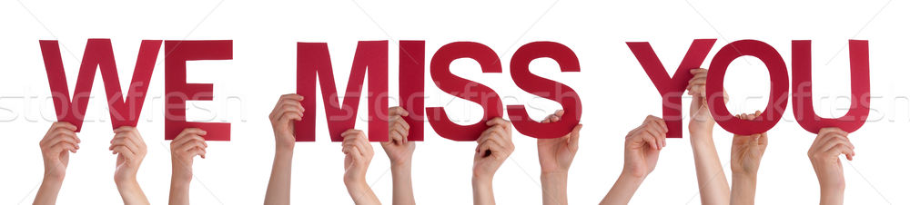 Hands Holding Red Straight Word We Miss You  Stock photo © Nelosa