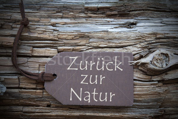 Zurueck Zur Natur Means Back To Nature On Brown Label Stock photo © Nelosa