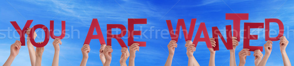 People Hands Hold Red Word You Are Wanted Blue Sky Stock photo © Nelosa