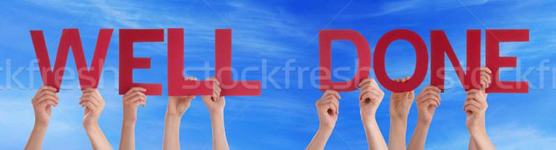 People Hands Holding Red Straight Word Well Done Blue Sky Stock photo © Nelosa