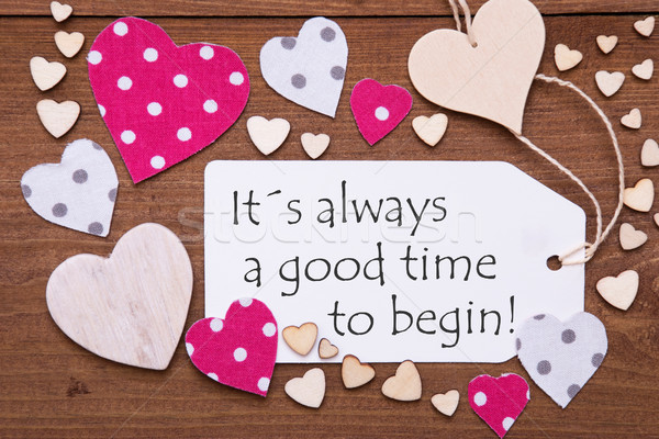 Label, Pink Hearts, Quote Always A Good Time To Begin Stock photo © Nelosa