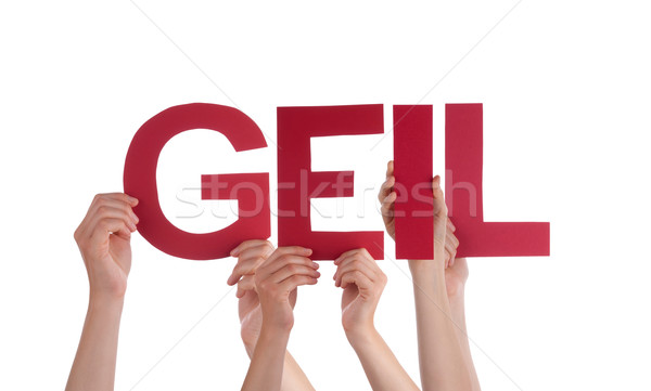 People Holding Straight  Word Geil Means Cool Stock photo © Nelosa