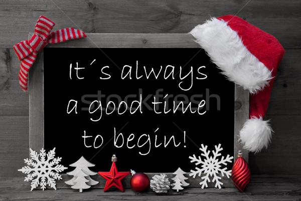Blackboard Santa Hat Christmas Decoration Quote Good Time Begin Stock photo © Nelosa