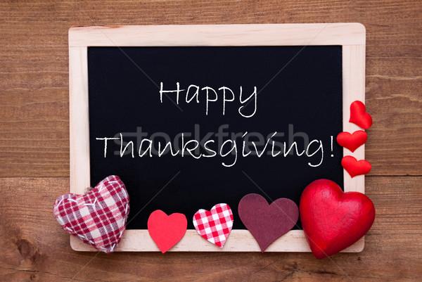 Chalkbord, Red Fabric Hearts, Text Happy Thanksgiving Stock photo © Nelosa