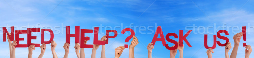 Need Help, Ask Us in front of the Sky Stock photo © Nelosa